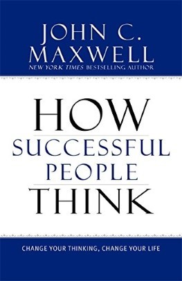 How Successful People Think - Change Your Thinking, Change Your Life