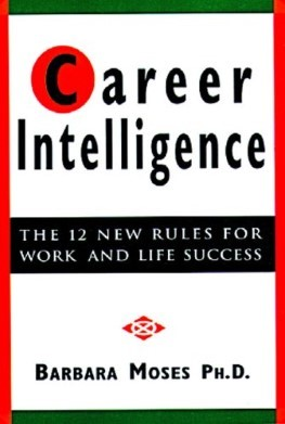 Career Intelligence - The 12 New Rules For Work And Life Success