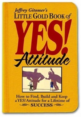 Little Gold Book Of Yes Attitude