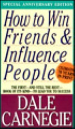 How To Win Friends & Influence People.