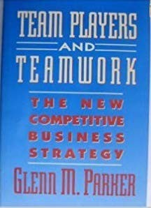 Team Players and Teamwork: The New Competitive Business Strategy