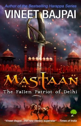 Mastaan: The Fallen Patriot of Delhi