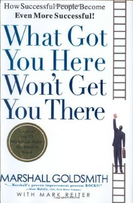 What Got You Here Wont Get You There.