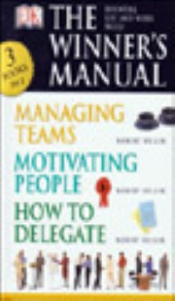 The Winner's Manual: Managing Teams, Motivating People, How to Delegate
